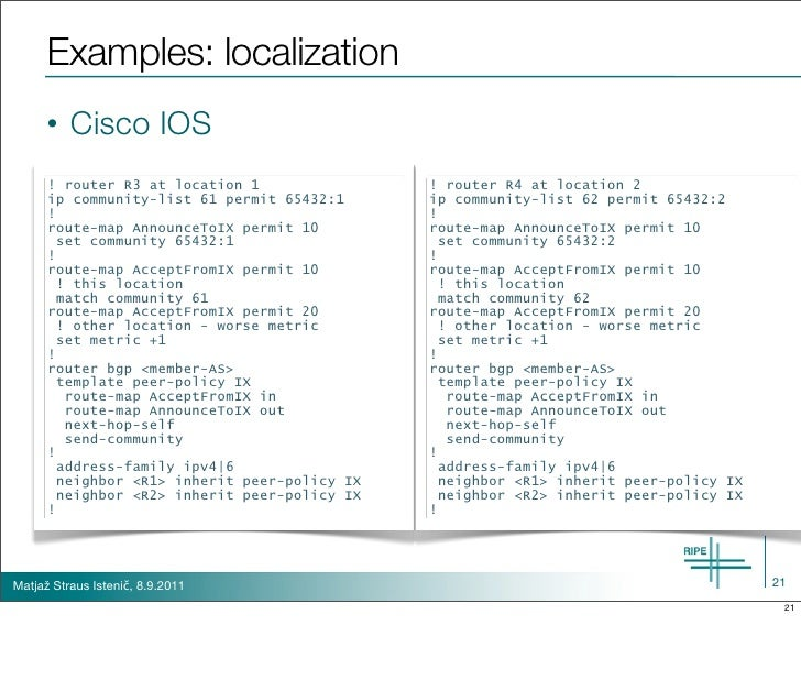 Examples: localization      •   Cisco IOS      ! router R3 at location 1               ! router R4 at location 2      ip c...