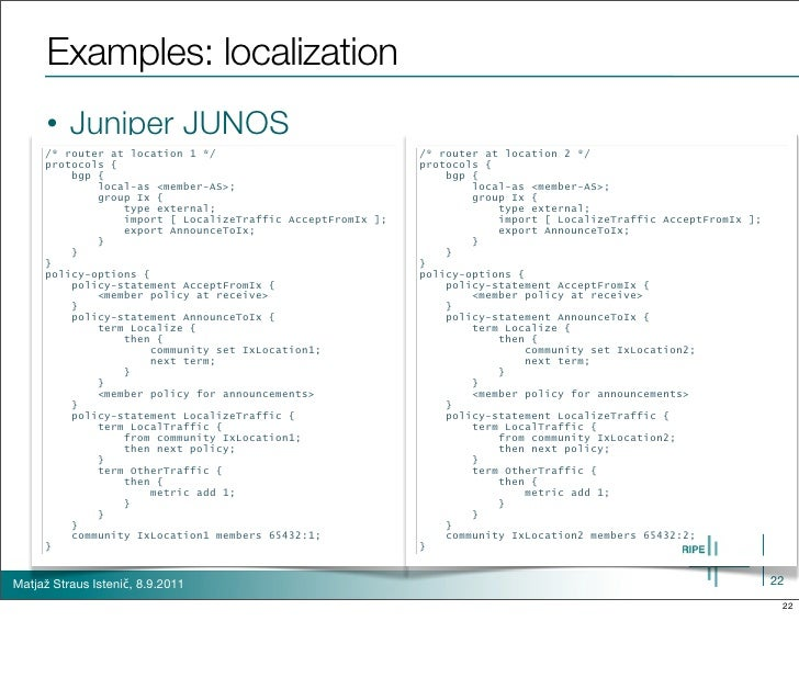 Examples: localization      •   Juniper JUNOS     /* router at location 1 */                             /* router at loca...