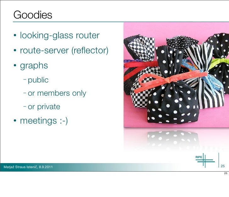 Goodies      •   looking-glass router      •   route-server (reflector)      •   graphs            – public            – or...