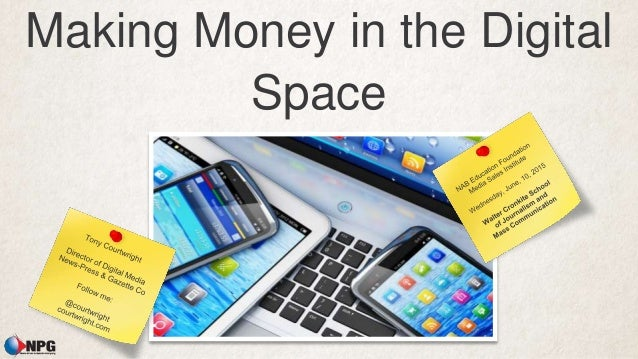 Making Money in the Digital Space
