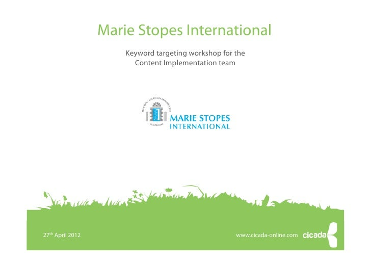 Marie Stopes International                       Keyword targeting workshop for the                         Content Implem...
