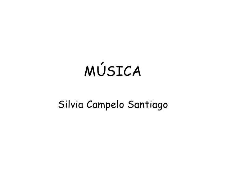 MÚSICA Silvia Campelo Santiago