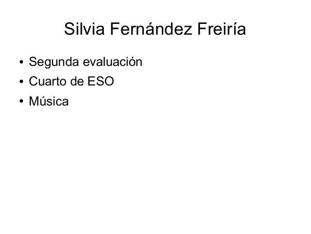 Silvia Fernández Freiría ● Segunda evaluación ● Cuarto de ESO ● Música