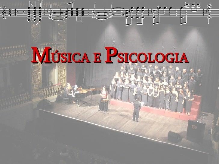 M ÚSICA E  P SICOLOGIA