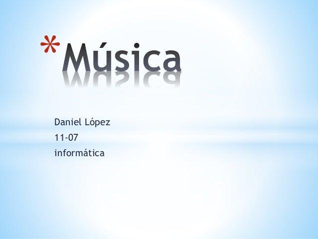 *  Daniel López  11-07  informática
