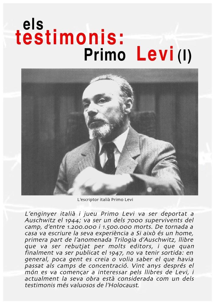 elstestimonis:                     Primo Levi (I)                  L'escriptor italià Primo LeviL'enginyer italià i jueu P...