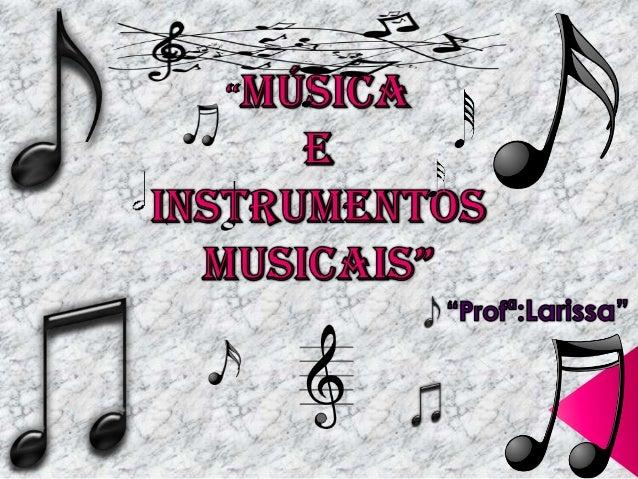 A música é uma forma de arte que se constitui basicamente em combinar sons e ritmos, seguindo uma pré-organização ao longo...