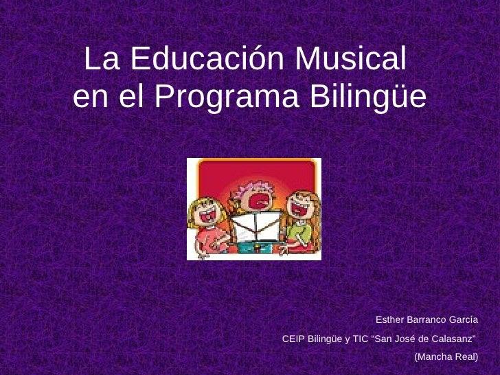 """La Educación Musical  en el Programa Bilingüe Esther Barranco García CEIP Bilingüe y TIC """"San José de Calasanz""""  (Mancha R..."""