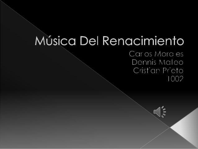  En la música clásica europea escrita durante el renacimiento entre los años 1400 y 1600 aproximadamente. Las característ...
