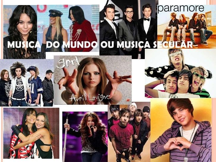 MUSICA  DO MUNDO OU MUSICA SECULAR