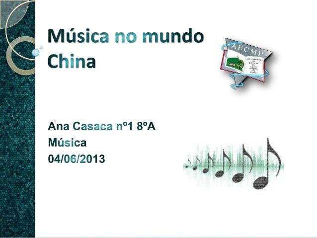  Neste trabalho vou falar sobre a músicatradicional da China.