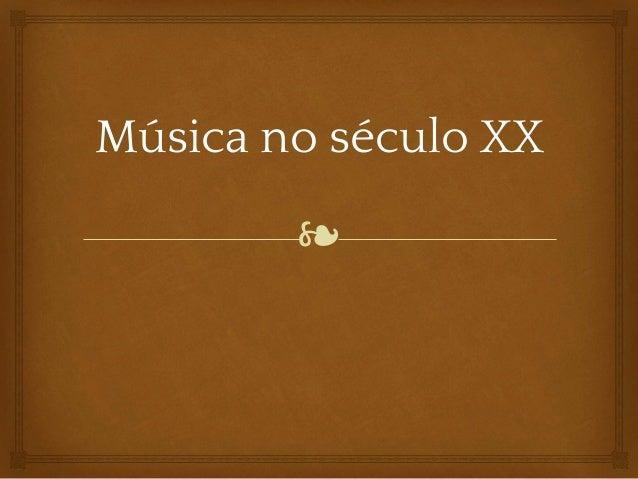 ❧ Música no século XX