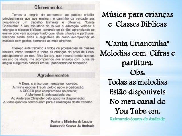 """Música para crianças e Classes Bíblicas """"Canta Criancinha"""" Melodias com: Cifras e partitura. Obs: Todas as melodias Estão ..."""