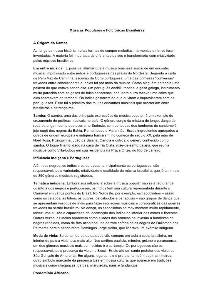 Músicas Populares e Folclóricas Brasileiras   A Origem do Samba  Ao longo da nossa história muitas formas de compor melodi...