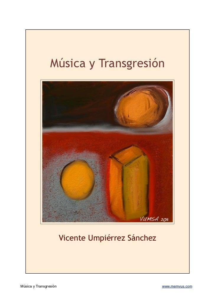 Música y Transgresión                        Vicente Umpiérrez SánchezMúsica y Transgresión                               ...
