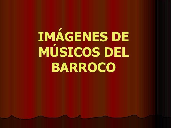 IMÁGENES DE MÚSICOS DEL BARROCO