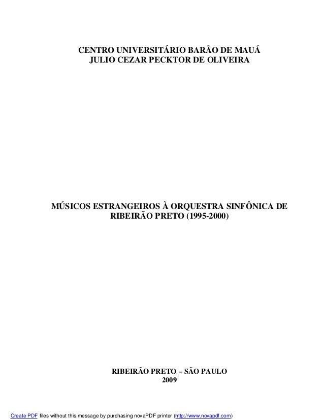 CENTRO UNIVERSITÁRIO BARÃO DE MAUÁ JULIO CEZAR PECKTOR DE OLIVEIRA MÚSICOS ESTRANGEIROS À ORQUESTRA SINFÔNICA DE RIBEIRÃO ...