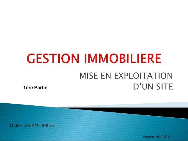 MISE EN EXPLOITATION D'UN SITE Didier LAHAYE MRICS Novembre2016 1ère Partie