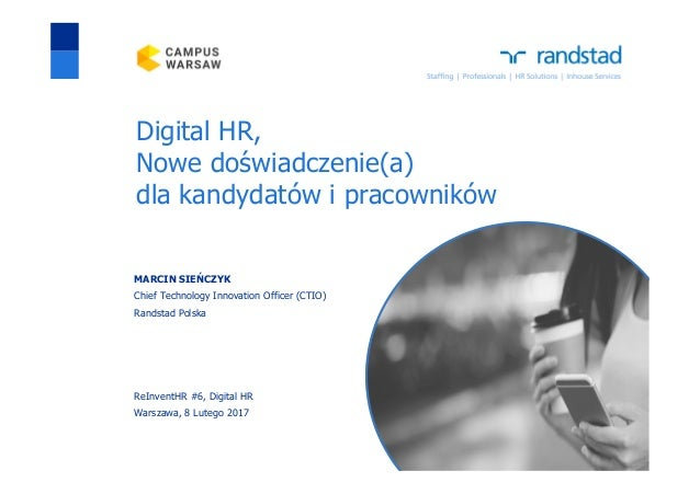 Digital HR, Nowe doświadczenie(a) dla kandydatów i pracowników MARCIN SIEŃCZYK Chief Technology Innovation Officer (CTIO) ...