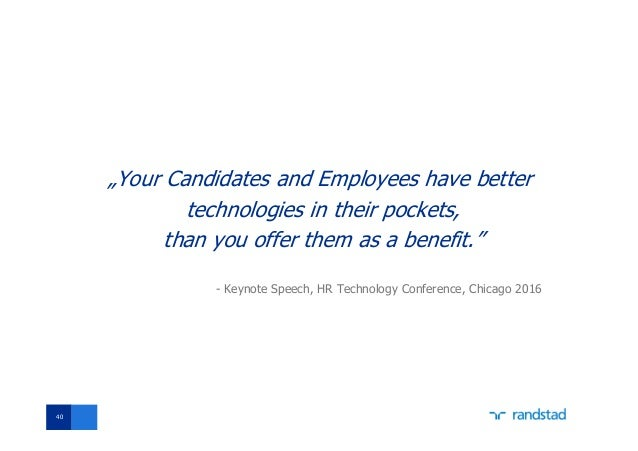 """""""Your Candidates and Employees have better technologies in their pockets, than you offer them as a benefit."""" - Keynote Spe..."""