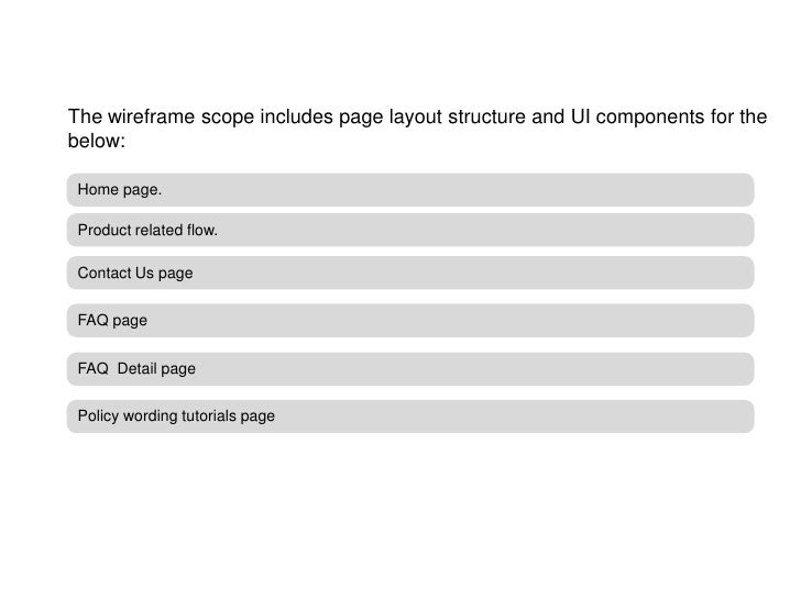 The wireframe scope includes page layout structure and UI components for the below:   Home page.   Product related flow.  ...