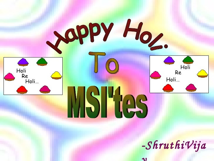 Happy Holi To MSI'tes -ShruthiVijay Holi   Re Holi… Holi   Re Holi…