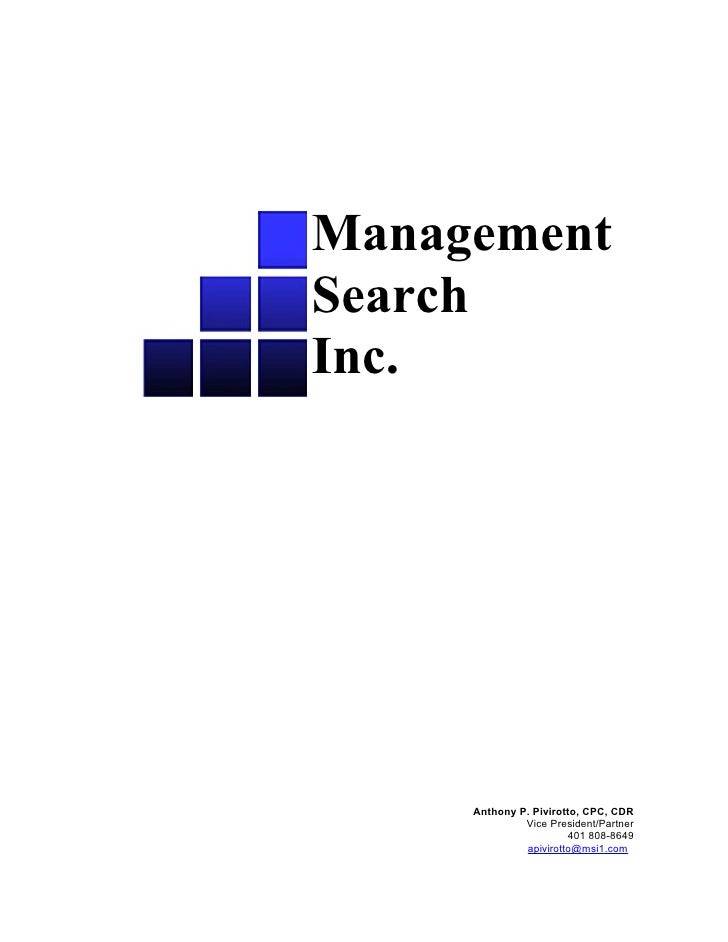 Management Search Inc.          Anthony P. Pivirotto, CPC, CDR               Vice President/Partner                       ...
