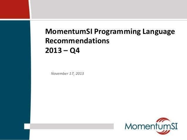 MomentumSI Programming Language Recommendations 2013 – Q4 November 17, 2013