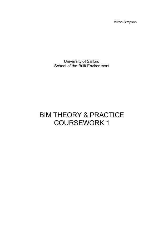 Milton Simpson University of Salford School of the Built Environment BIM THEORY & PRACTICE COURSEWORK 1
