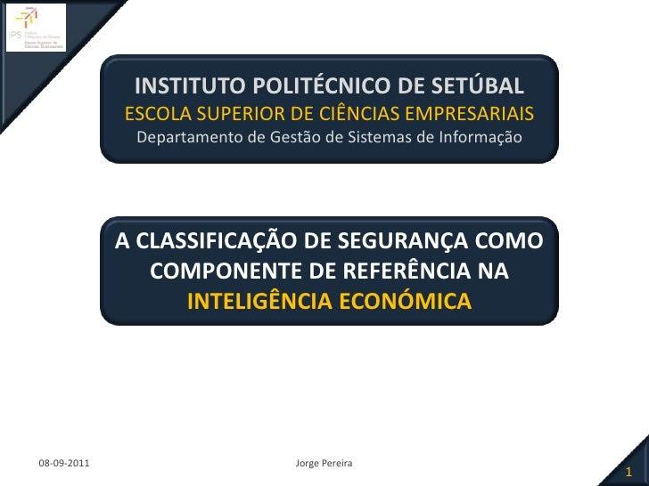 INSTITUTO POLITÉCNICO DE SETÚBAL<br />ESCOLA SUPERIOR DE CIÊNCIAS EMPRESARIAIS<br />Departamento de Gestão de Sistemas de ...
