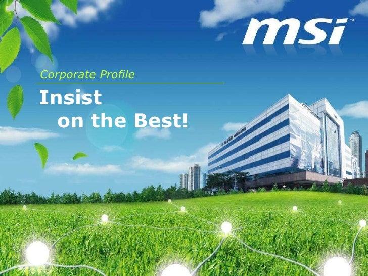 <ul><li>Insist  </li></ul><ul><ul><li>on the Best! </li></ul></ul>Corporate Profile