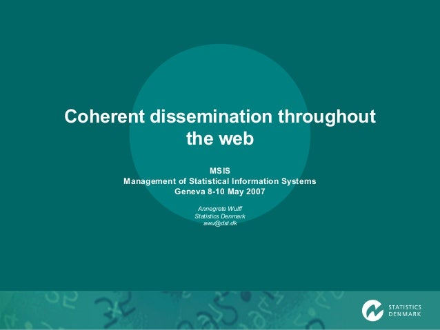 Coherent dissemination throughout the web MSIS Management of Statistical Information Systems Geneva 8-10 May 2007 Annegret...