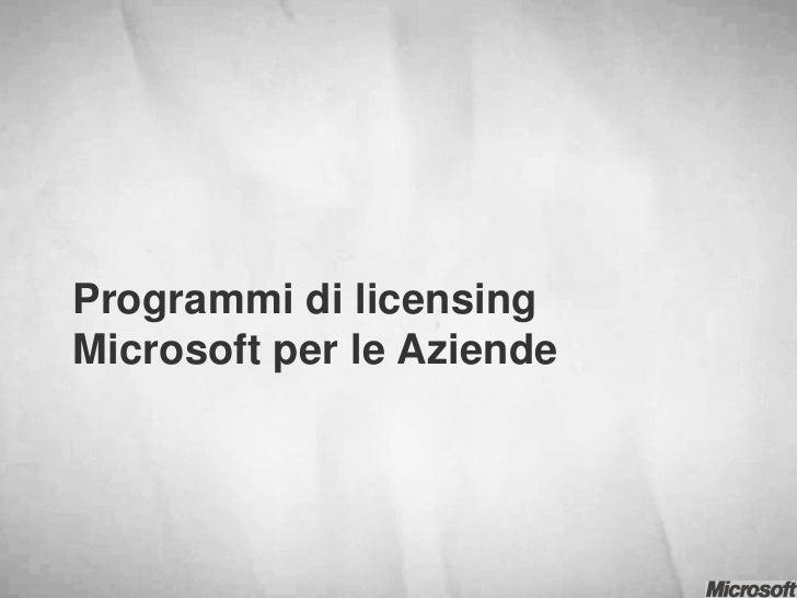 Programmi di licensingMicrosoft per le Aziende