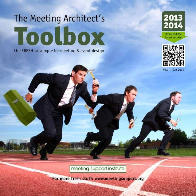 The Meeting Architect's  Toolbox  2013 2014 Download the latest version  the FRESH catalogue for meeting & event design.  ...