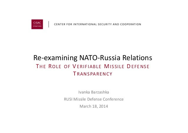 Re-examining NATO-Russia Relations THE ROLE OF VERIFIABLE MISSILE DEFENSETHE ROLE OF VERIFIABLE MISSILE DEFENSE TRANSPAREN...