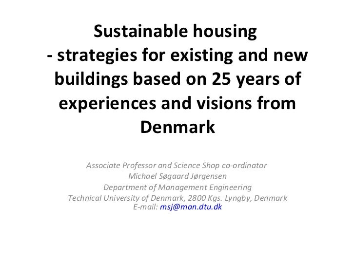 Sustainable housing  - strategiesfor existing and new buildings based on 25 years of experiences and visions from Denmark...