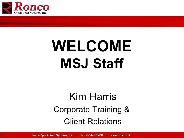 WELCOME MSJ Staff Kim Harris Corporate Training &  Client Relations