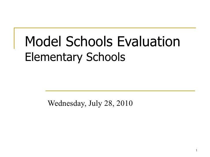Model Schools Evaluation Elementary Schools Wednesday, July 28, 2010