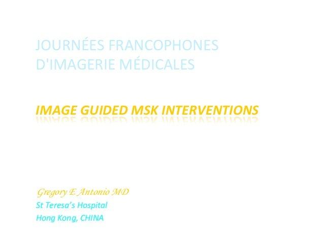JOURNÉES  FRANCOPHONES     D'IMAGERIE  MÉDICALES           IMAGE  GUIDED  MSK  INTERVENTIONS      ...