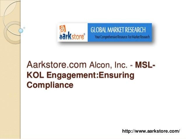 Aarkstore.com Alcon, Inc. - MSL-KOL Engagement:EnsuringCompliance                       http://www.aarkstore.com/