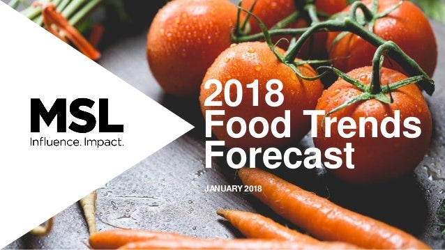 MSL's 2018 Food Trends Presentation