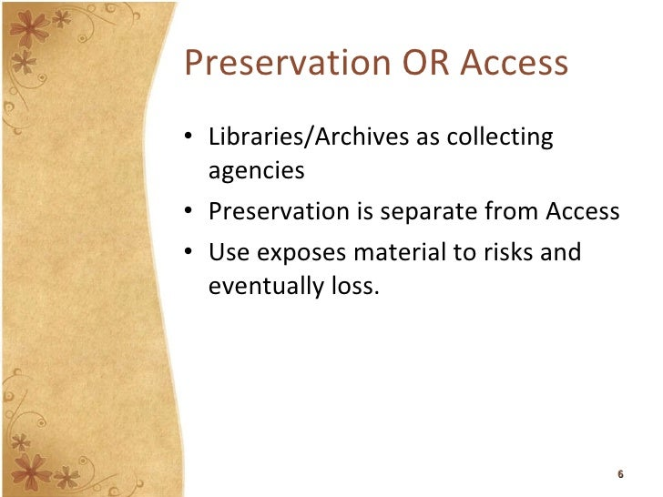 access vs preservation Preservation implementation vs preservation assistance (planning, assessment and annual budgets of less than $500,000 and limited or no organizational access to.