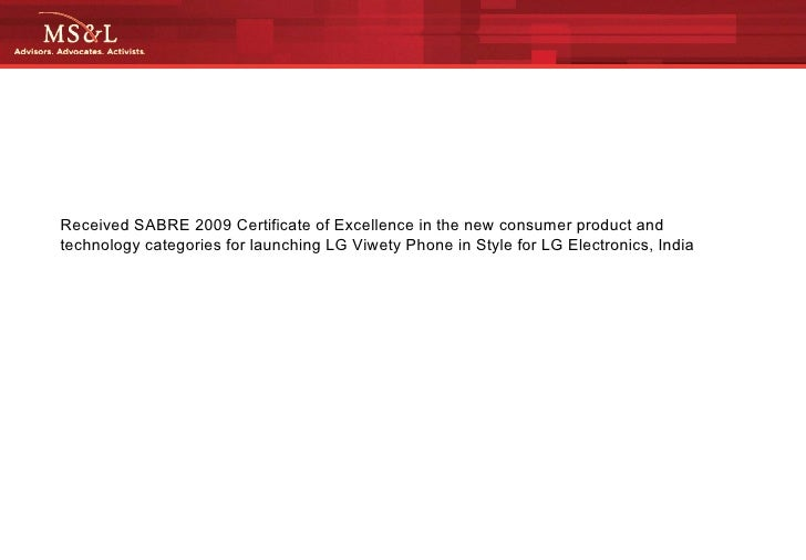 Received SABRE 2009 Certificate of Excellence in the new consumer product and technology categories for launching LG Viwet...