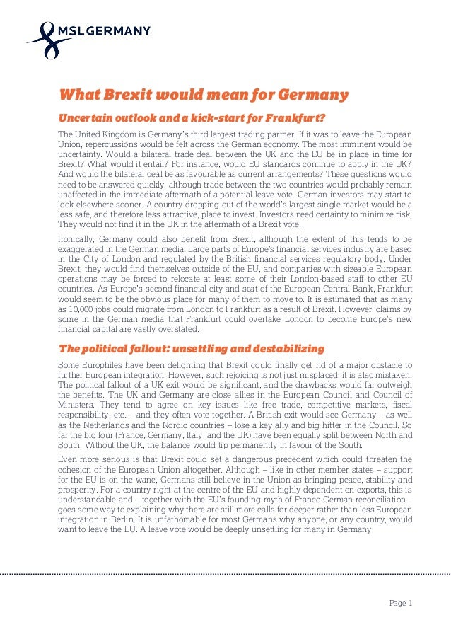 Page 1 What Brexit would mean for Germany Uncertain outlook and a kick-start for Frankfurt? The United Kingdom is Germany'...