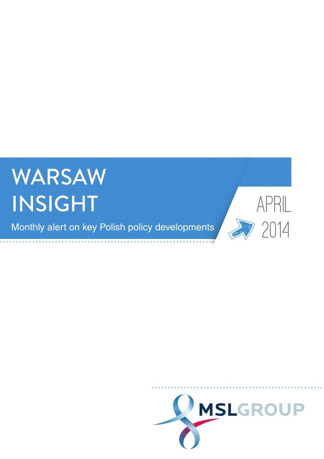 Welcome to the first edition of MSLGROUP's War- saw Insight. We present this to you with the idea that the knowledge and i...