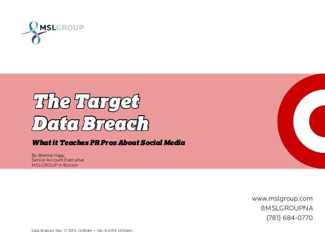 The Target Data Breach What it Teaches PR Pros About Social Media Data Analysis: Dec. 17, 2013, 12:00am — Jan. 9, 2014, 12...