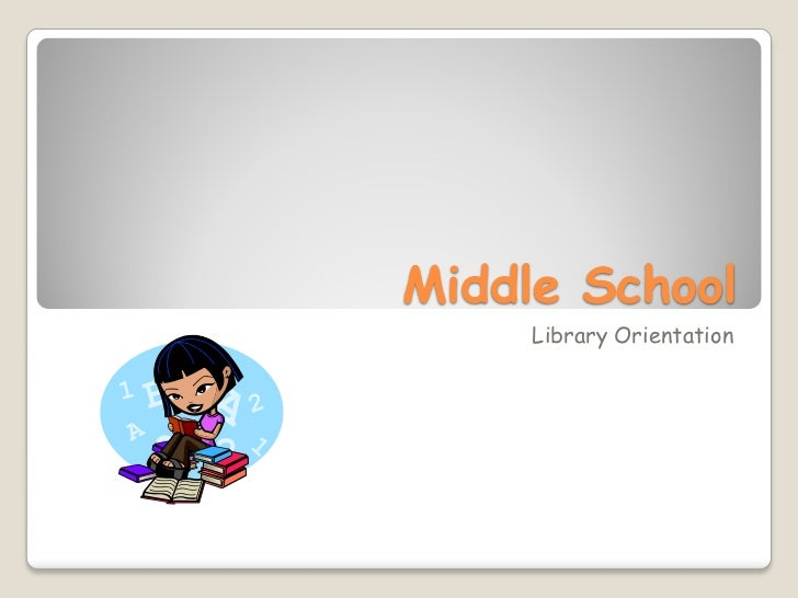 Middle School     Library Orientation