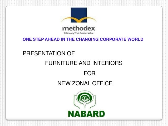 ONE STEP AHEAD IN THE CHANGING CORPORATE WORLD PRESENTATION OF FURNITURE AND INTERIORS FOR NEW ZONAL OFFICE