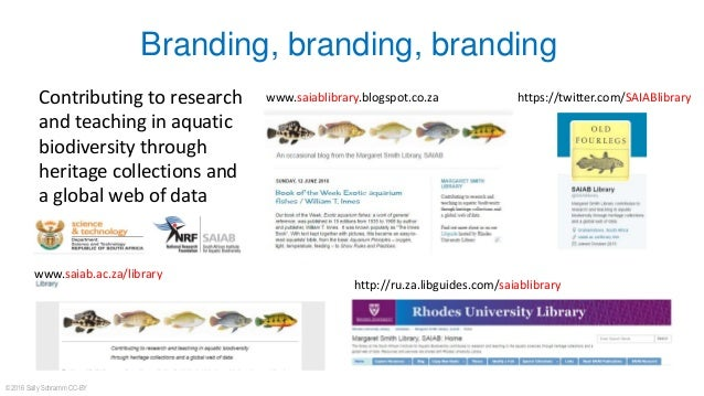 Branding, branding, branding www.saiab.ac.za/library www.saiablibrary.blogspot.co.zaContributing to research and teaching ...