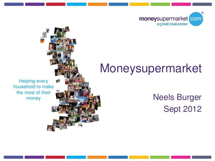 Moneysupermarket  Helping everyhousehold to make the most of their      money                  Neels Burger               ...